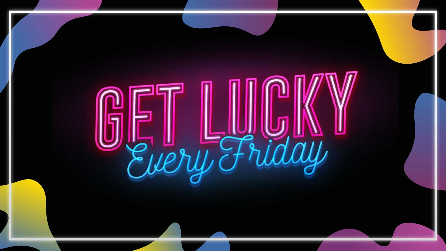 Get Lucky – Nottingham's Biggest Friday Night – 01/10/21 – (ADVANCE TICKETS SOLD OUT – PAY ON THE DOOR AVAILABLE ON THE NIGHT)