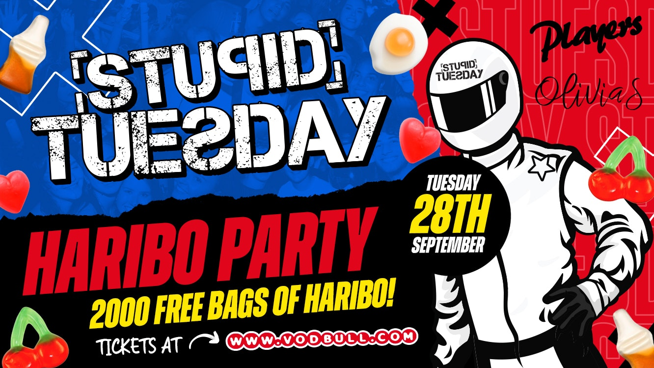 🍬 Stupid Tuesday Freshers Welcome 🍬 2000 FREE BAGS OF HARIBO 🍬