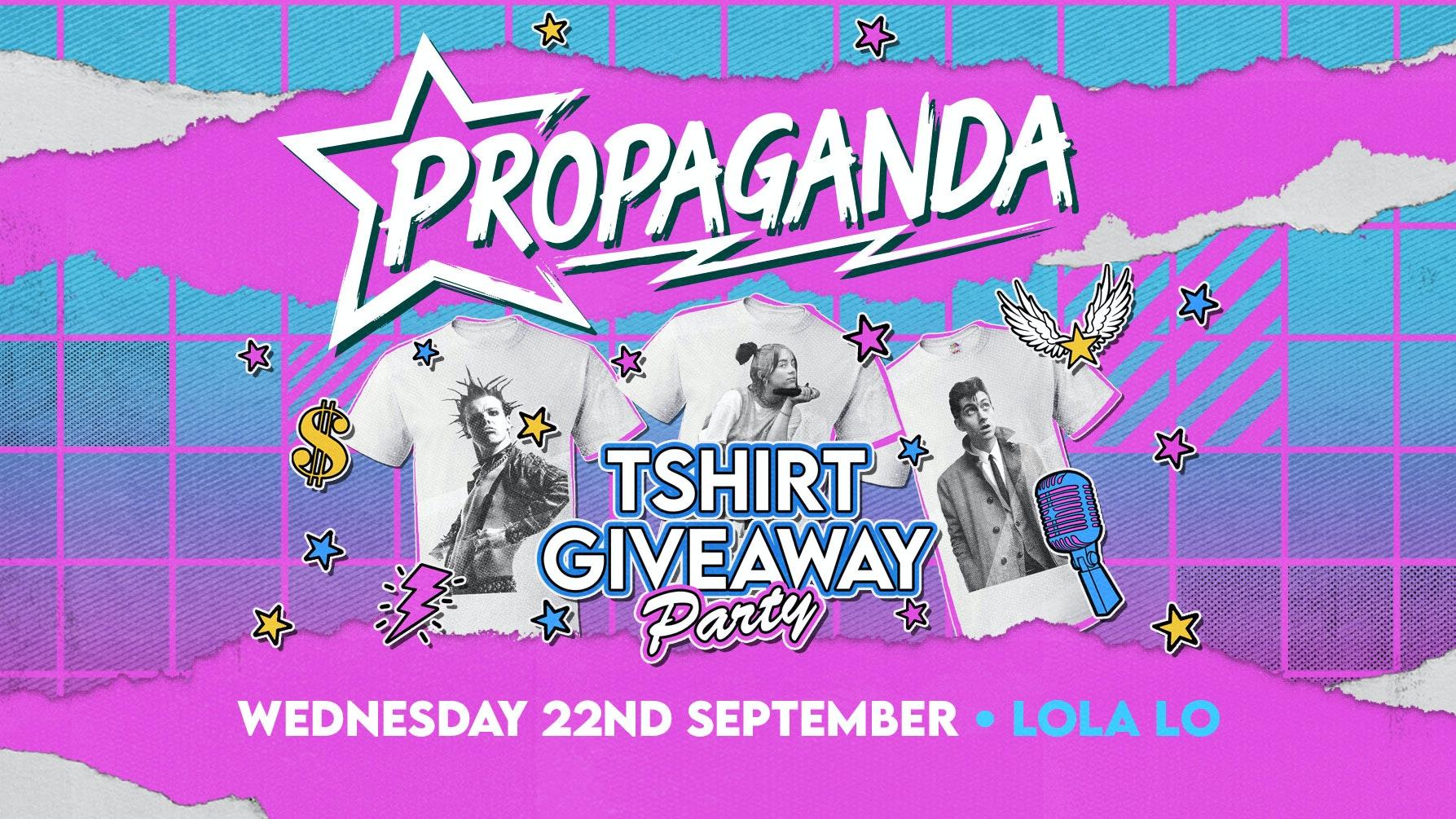 Propaganda Cambridge – T-shirt Giveaway Party at Lola Lo!
