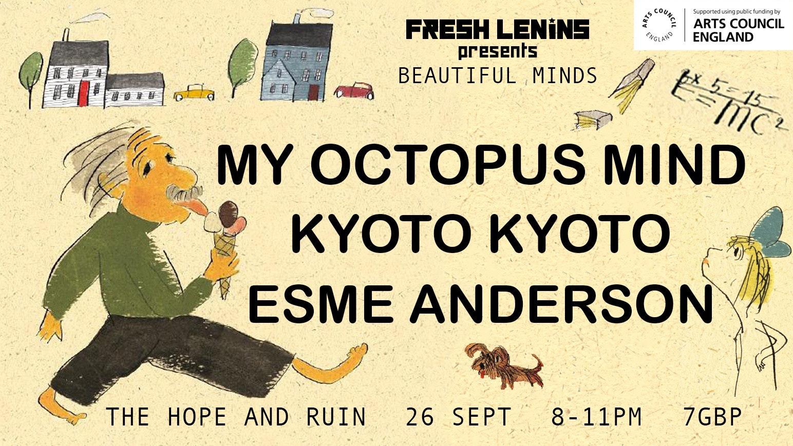 My Octopus Mind + Kyoto Kyoto + Esme Anderson