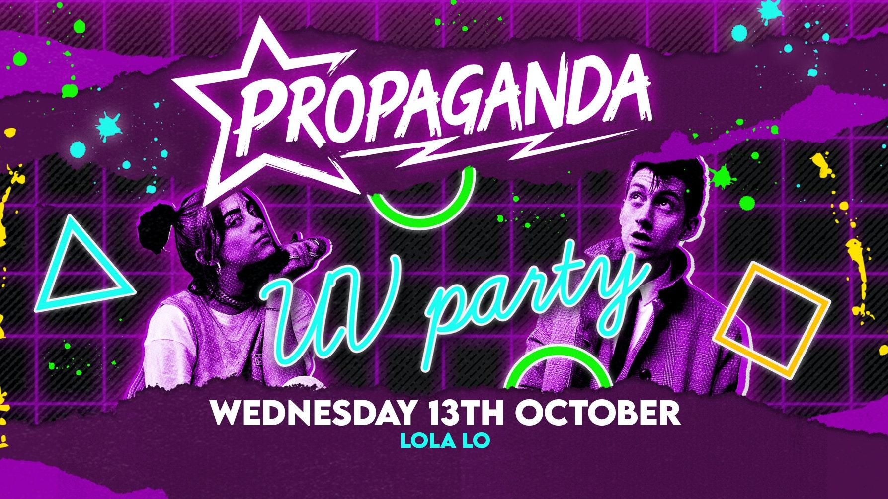 Propaganda Cambridge – UV Party at Lola Lo!