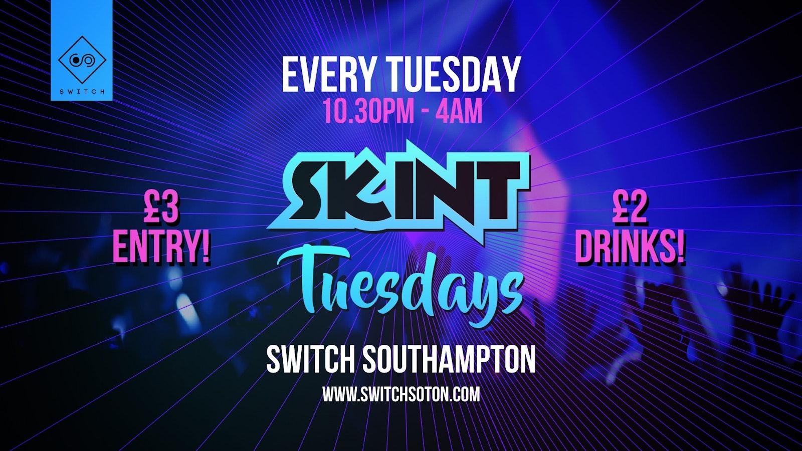 Skint Tuesday • Southampton's BIGGEST Student night