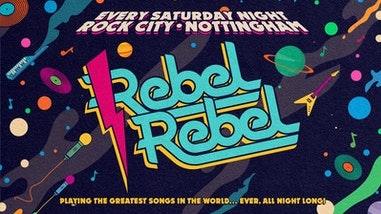 Rebel Rebel – Nottingham's Greatest Saturday Night – 09/10/21
