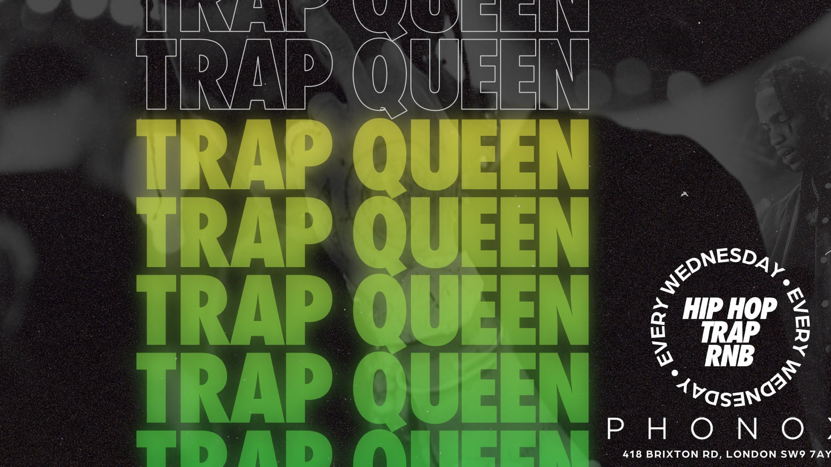 TRAP QUEEN 👑  Every Wednesday : Hip Hop, Trap, R&B And All Things Trill at PHONOX