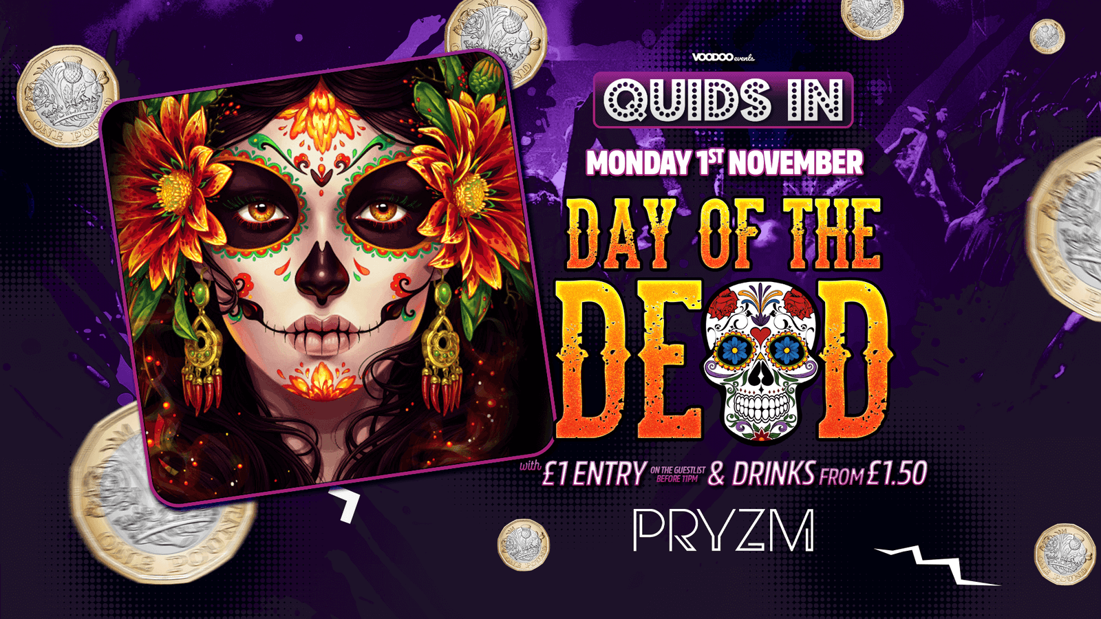 Quids In Day of the Dead at PRYZM – 1st November