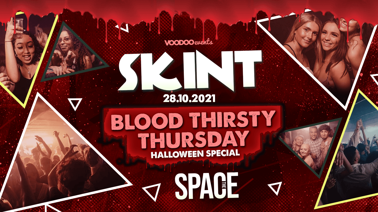 Skint Thursdays Blood Thirsty Thursday at Space  –  28th October