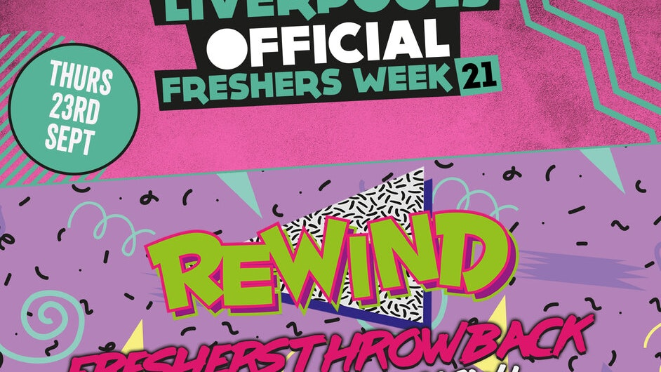 Day 5 – Liverpool Official Freshers – Rewind Freshers Thursday : Limited Tickets – FREE ENTRY WITH YOUR FRESHERS WRISTBAND