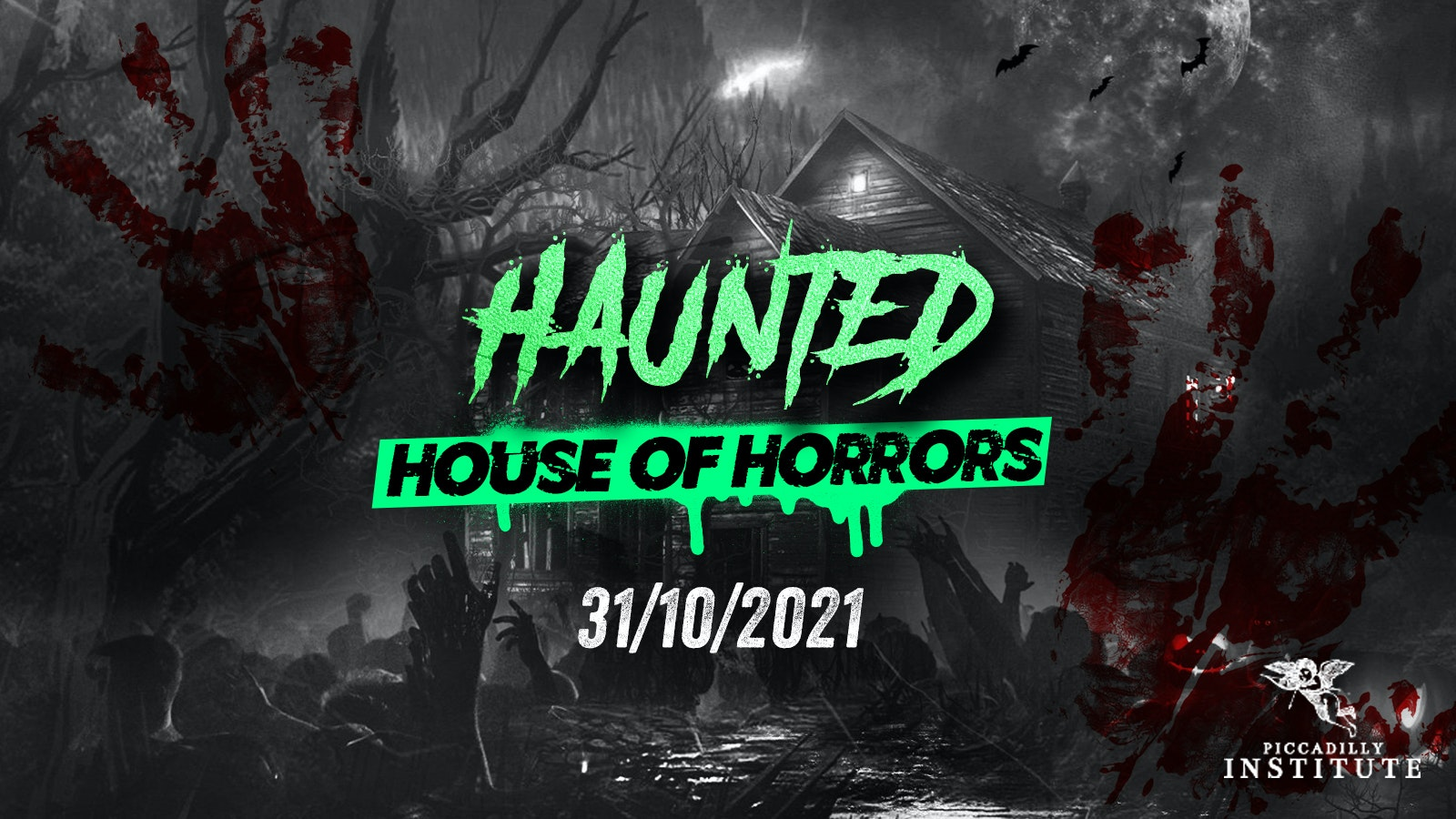 The Haunted House of Horrors @ Piccadilly Institute | London Halloween 2021