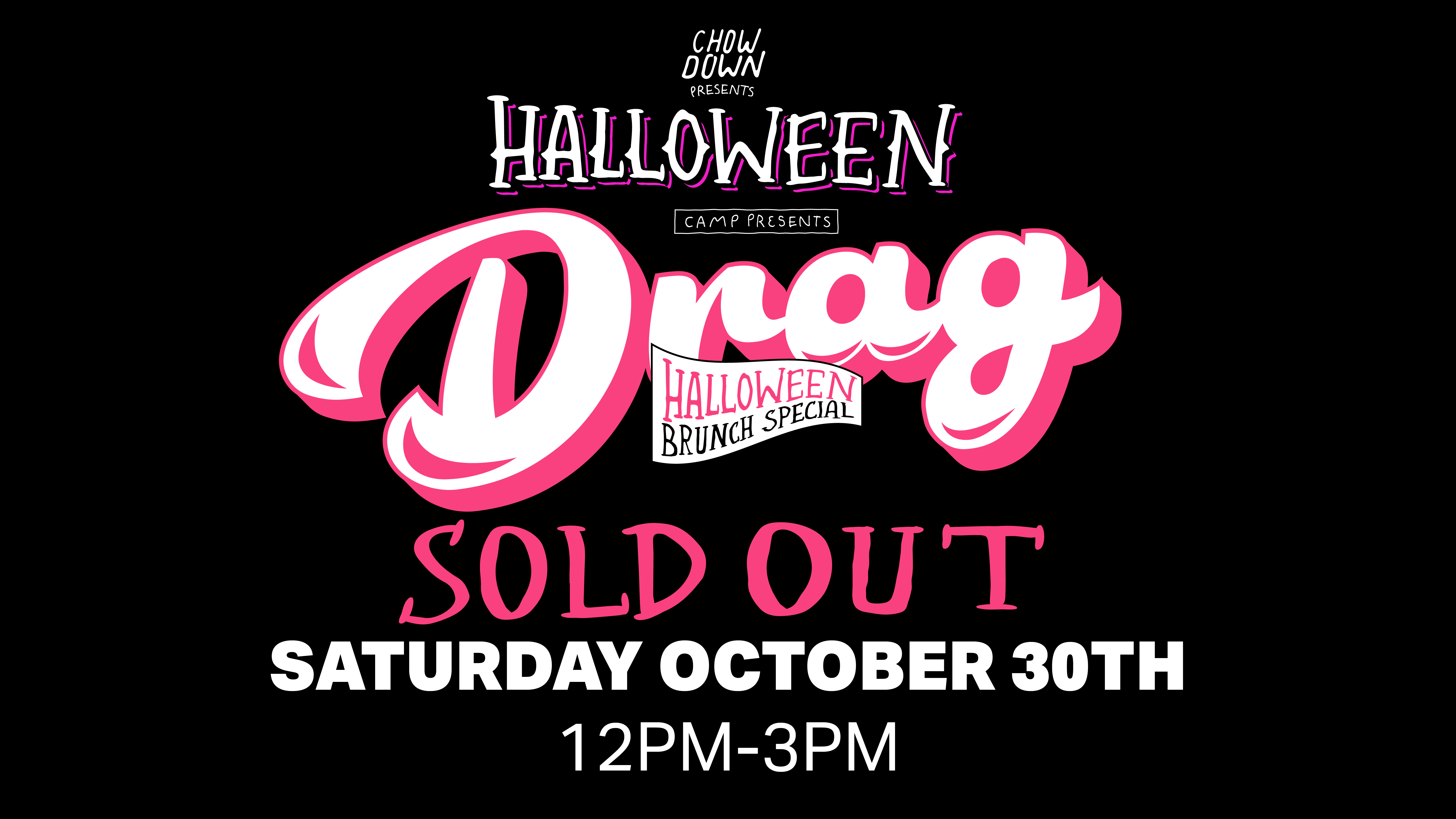 Chow Down Halloween: Saturday 30th October – A DRAG HALLOWEEN BRUNCH SPECIAL