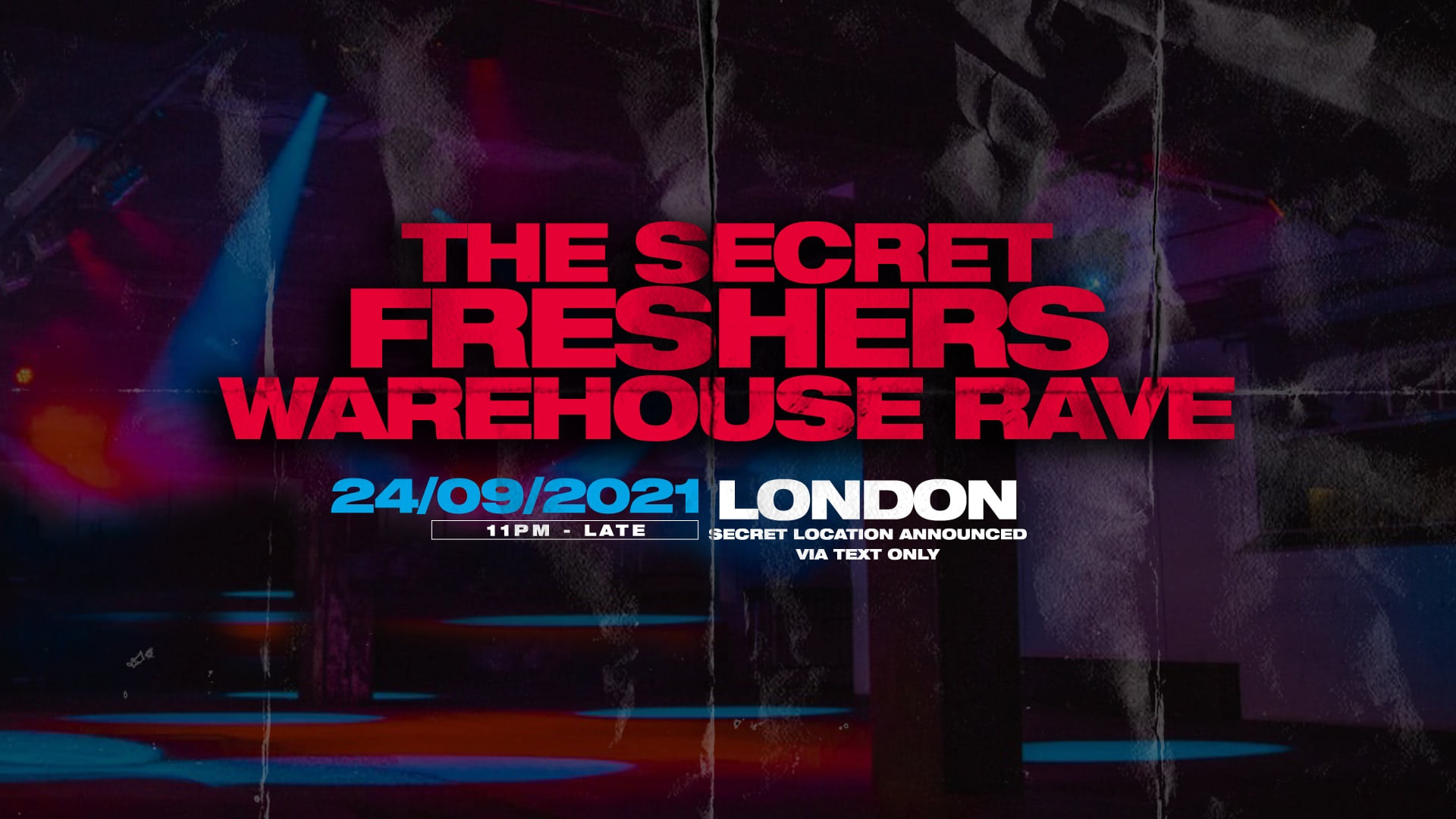 The Secret Freshers Warehouse Rave – London : ON SALE NOW!