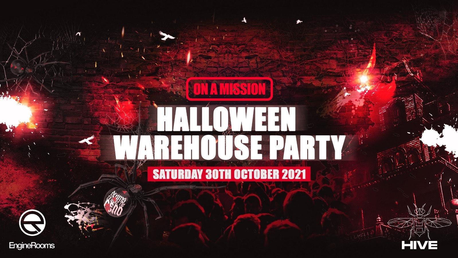 ON A MISSION – Halloween Warehouse party – Ft Hazard / Serum / Critical Impact / Agro / Newton