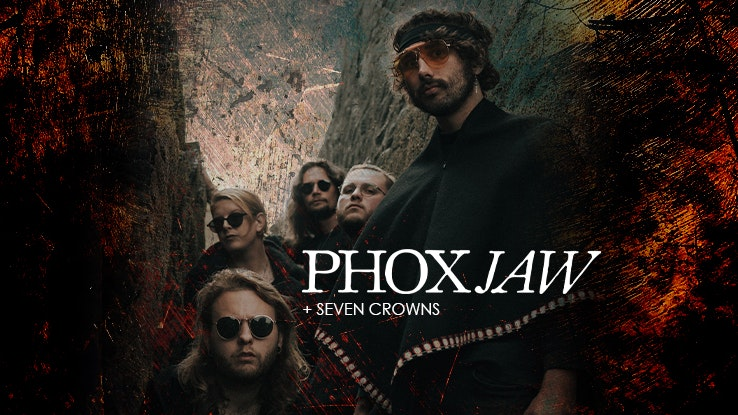 PHOXJAW + Seven Crowns