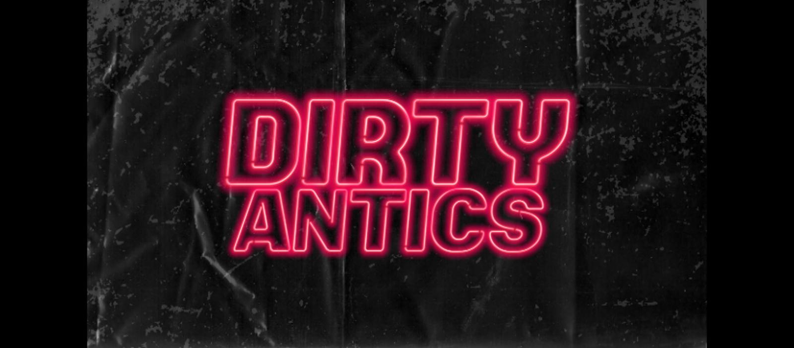 Dirty Antics Thursdays