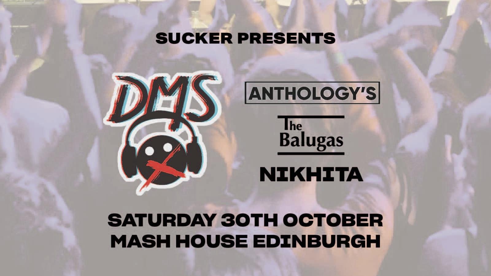 Sucker Presents: DMS, The Anthology's, The Balugas, Nikhita