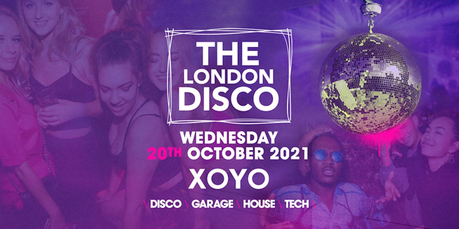 The London Freshers Disco 👽 House x Techno x Disco x Garage   XOYO