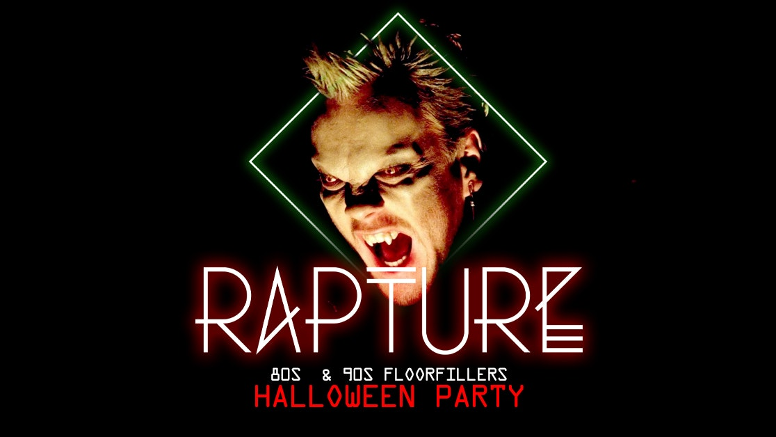 RAPTURE – 80's and 90's floor filling anthems! | Halloween Party!