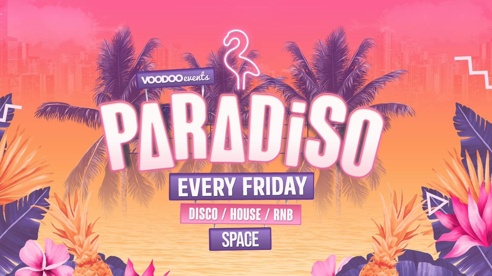 Paradiso Fridays at Space – Pre Freshers 17th September