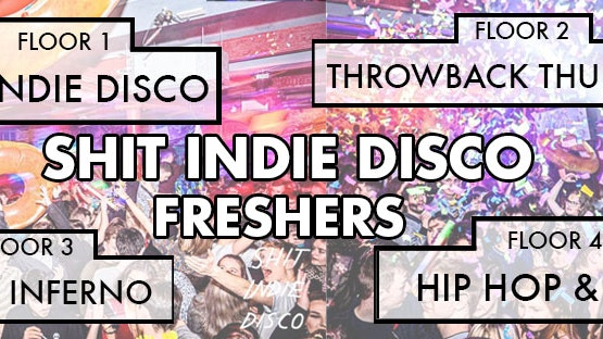 Shit Indie Disco Huge Freshers Party 2021 – 4 floors
