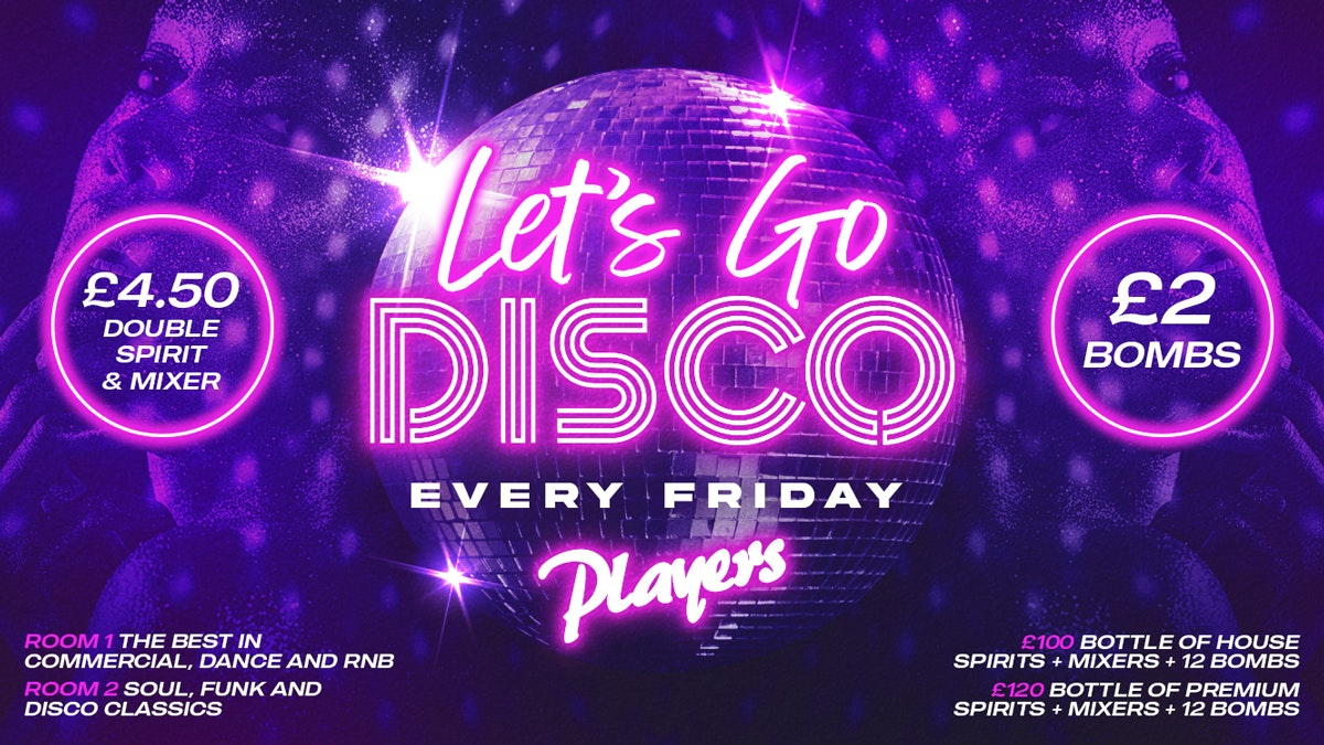 100 Free Tickets🕺Let's Go Disco – Friday Nights at Players 🕺
