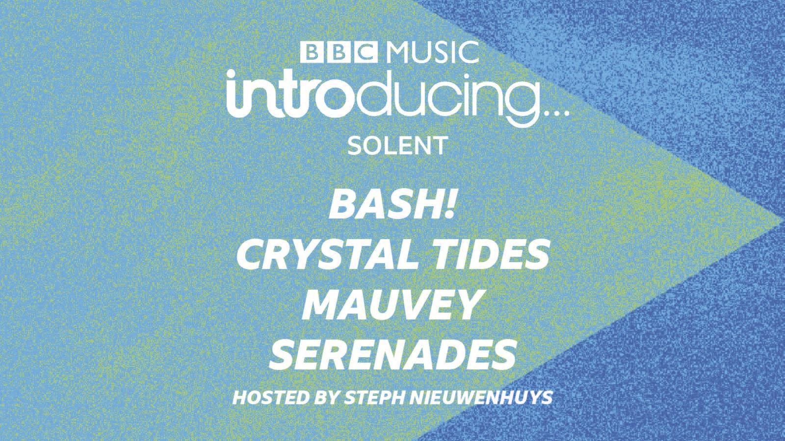 BBC Introducing Live in Southampton: BASH!, Crystal Tides, MAUVEY, Serenades