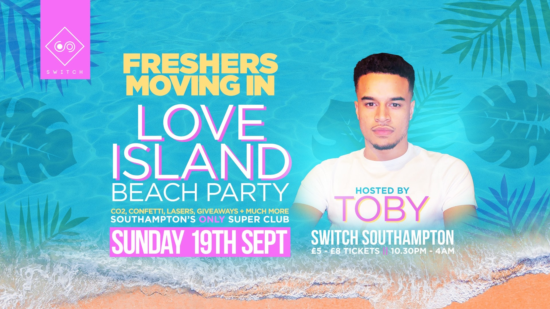Freshers Moving In Beach Party hosted by Love Island's Toby • Sunday 19th Sept