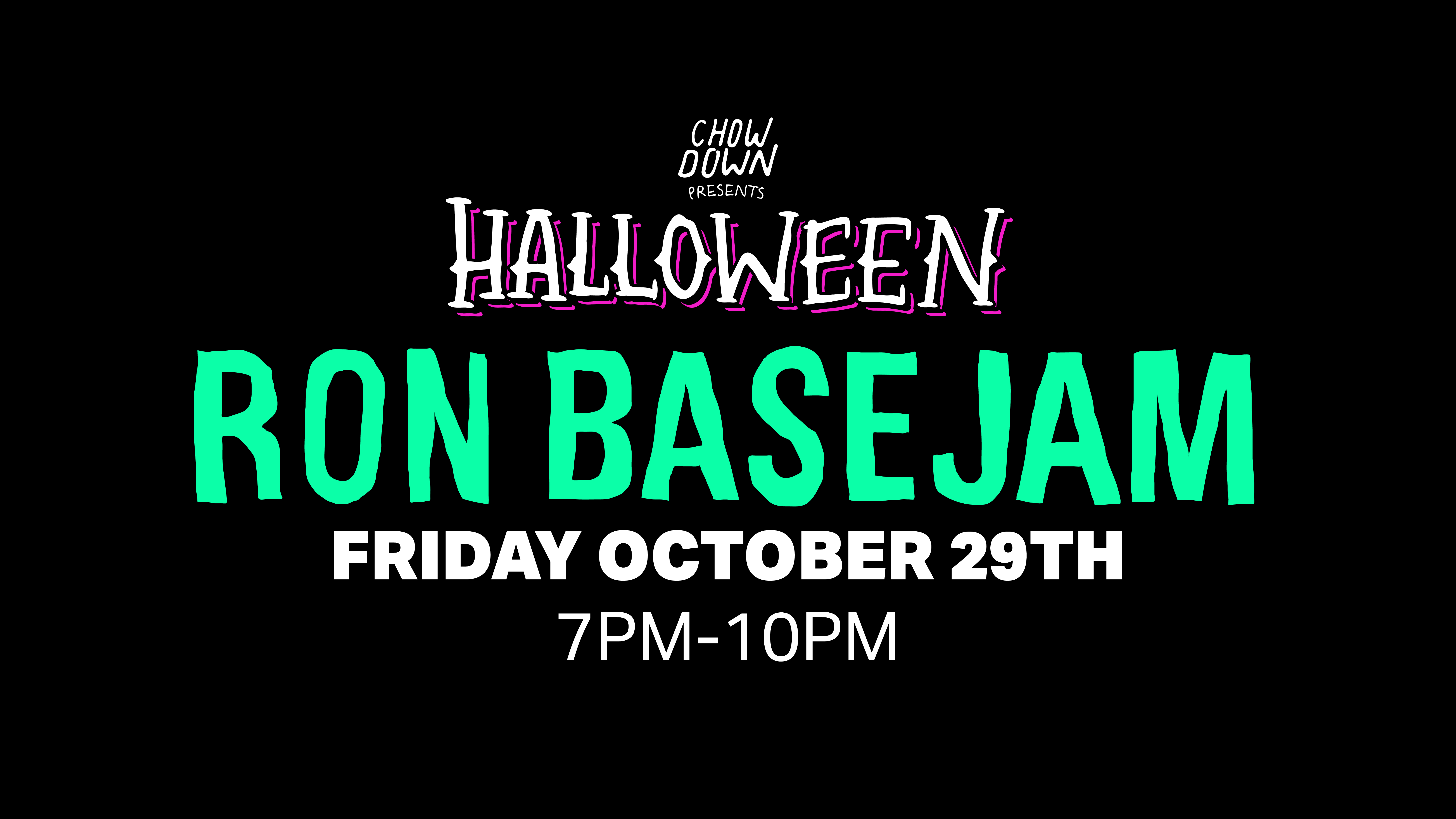 Chow Down Halloween: Friday 29th October – 2 HOUR SESSION – Ron Basejam (DJ Set)