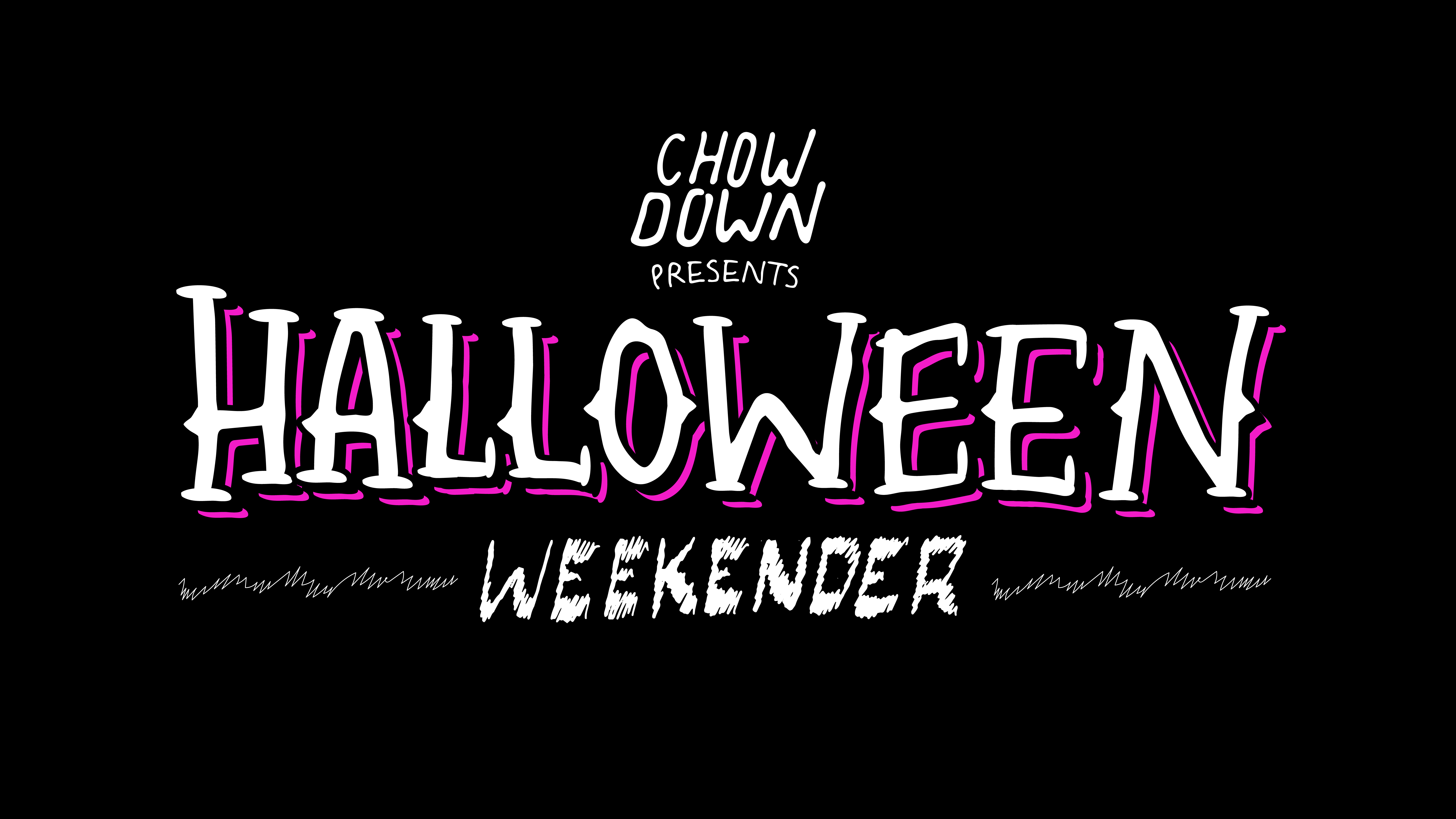 Chow Down Halloween: Thursday 28th October – 2 HOUR SESSION